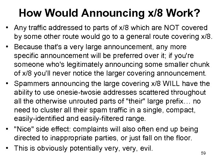 How Would Announcing x/8 Work? • Any traffic addressed to parts of x/8 which