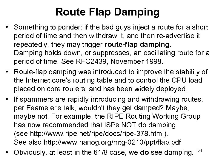 Route Flap Damping • Something to ponder: if the bad guys inject a route