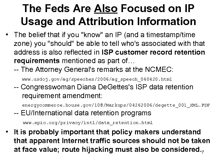 The Feds Are Also Focused on IP Usage and Attribution Information • The belief