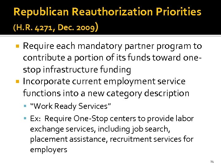 Republican Reauthorization Priorities (H. R. 4271, Dec. 2009) Require each mandatory partner program to