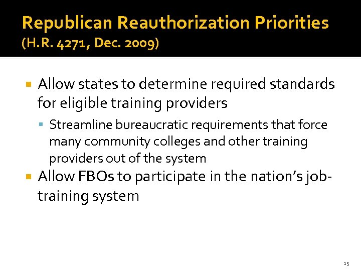Republican Reauthorization Priorities (H. R. 4271, Dec. 2009) Allow states to determine required standards