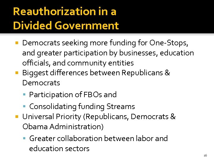 Reauthorization in a Divided Government Democrats seeking more funding for One-Stops, and greater participation