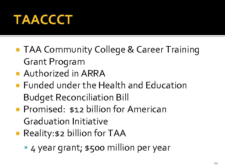 TAACCCT TAA Community College & Career Training Grant Program Authorized in ARRA Funded under