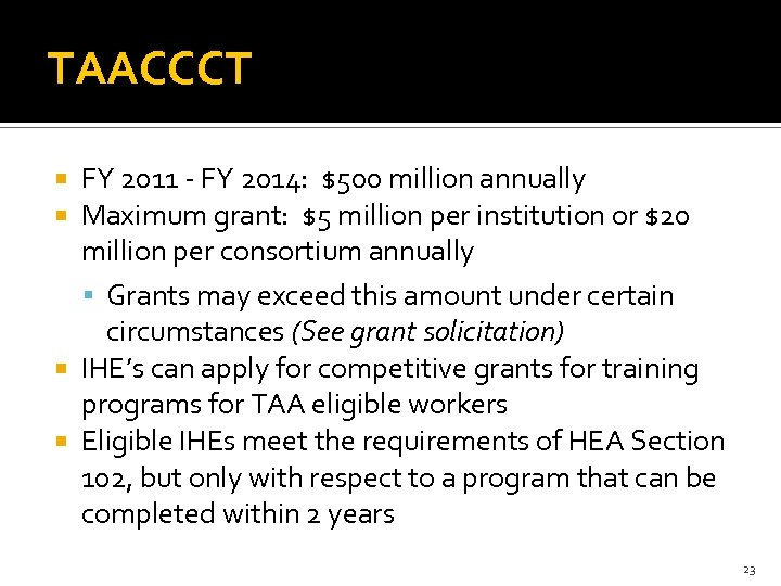 TAACCCT FY 2011 - FY 2014: $500 million annually Maximum grant: $5 million per