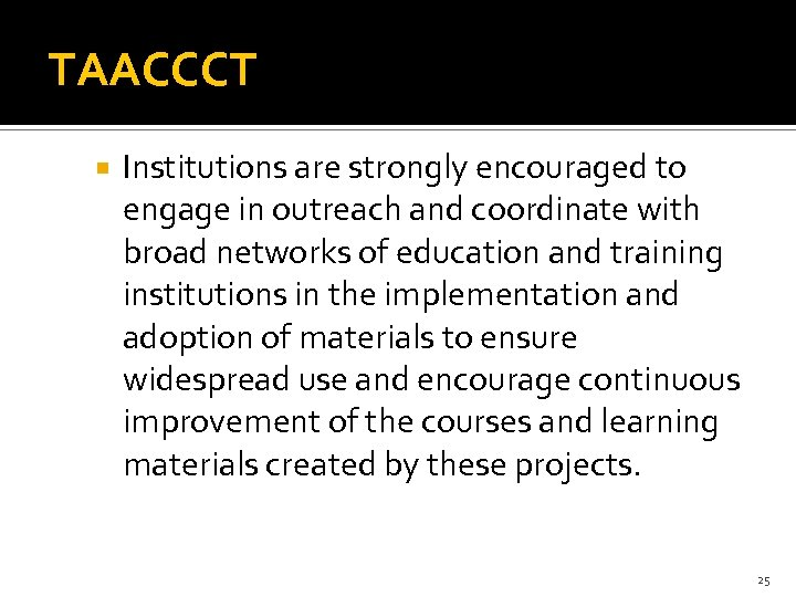 TAACCCT Institutions are strongly encouraged to engage in outreach and coordinate with broad networks