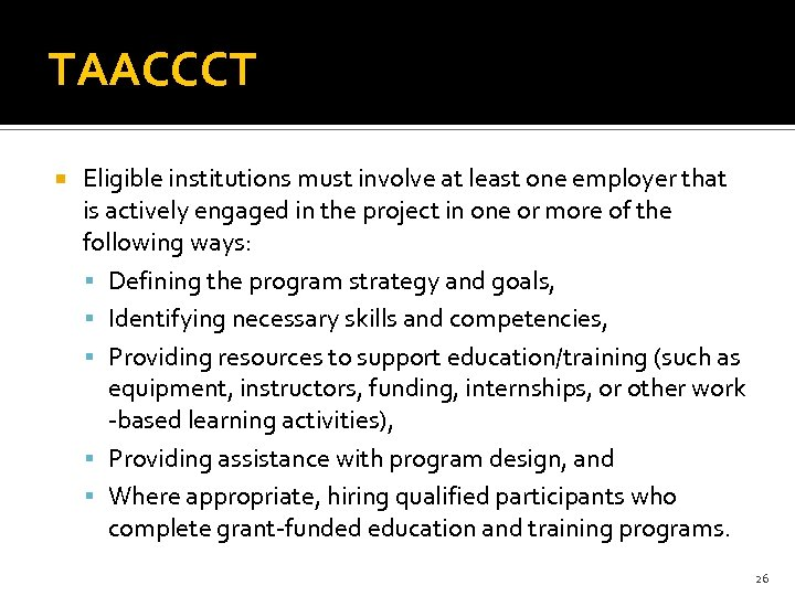 TAACCCT Eligible institutions must involve at least one employer that is actively engaged in