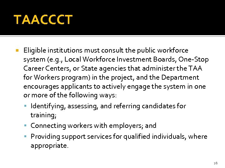 TAACCCT Eligible institutions must consult the public workforce system (e. g. , Local Workforce