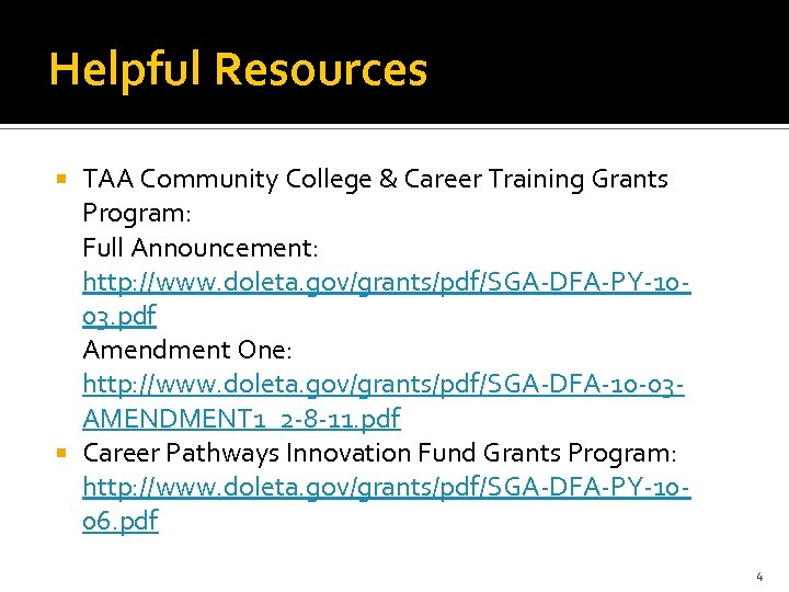 Helpful Resources TAA Community College & Career Training Grants Program: Full Announcement: http: //www.