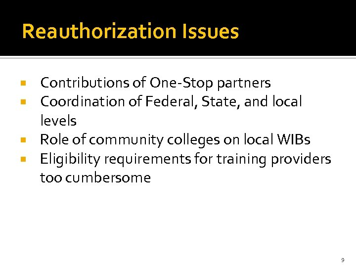 Reauthorization Issues Contributions of One-Stop partners Coordination of Federal, State, and local levels Role