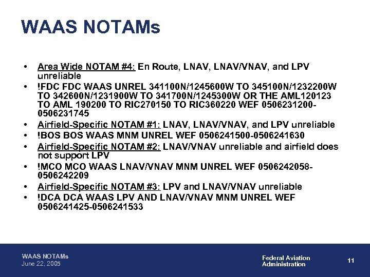 WAAS NOTAMs • • Area Wide NOTAM #4: En Route, LNAV/VNAV, and LPV unreliable