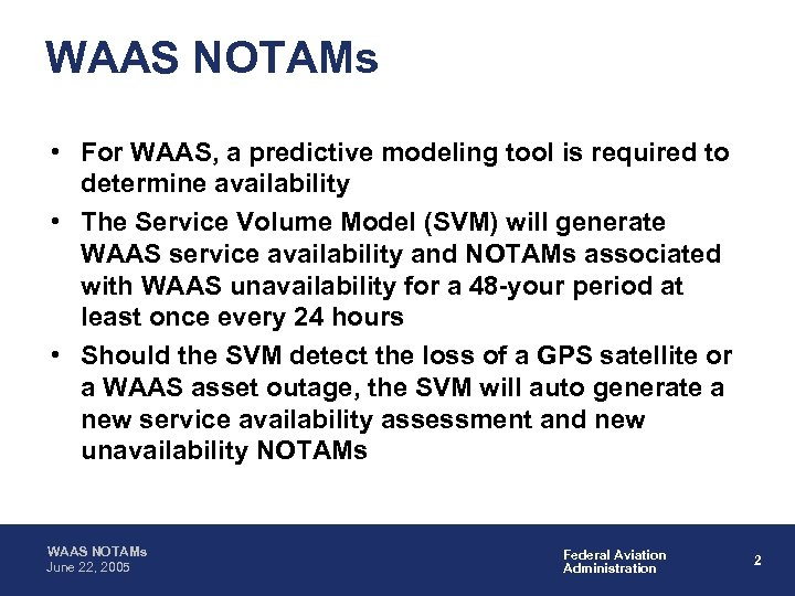 WAAS NOTAMs • For WAAS, a predictive modeling tool is required to determine availability