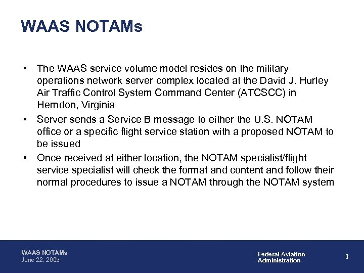 WAAS NOTAMs • The WAAS service volume model resides on the military operations network
