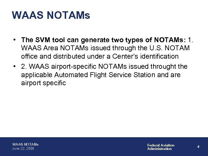 WAAS NOTAMs • The SVM tool can generate two types of NOTAMs: 1. WAAS