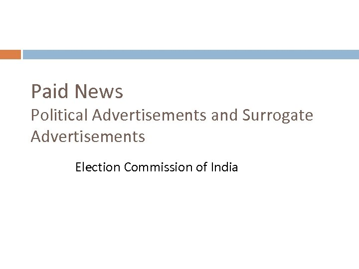 Paid News Political Advertisements and Surrogate Advertisements Election Commission of India