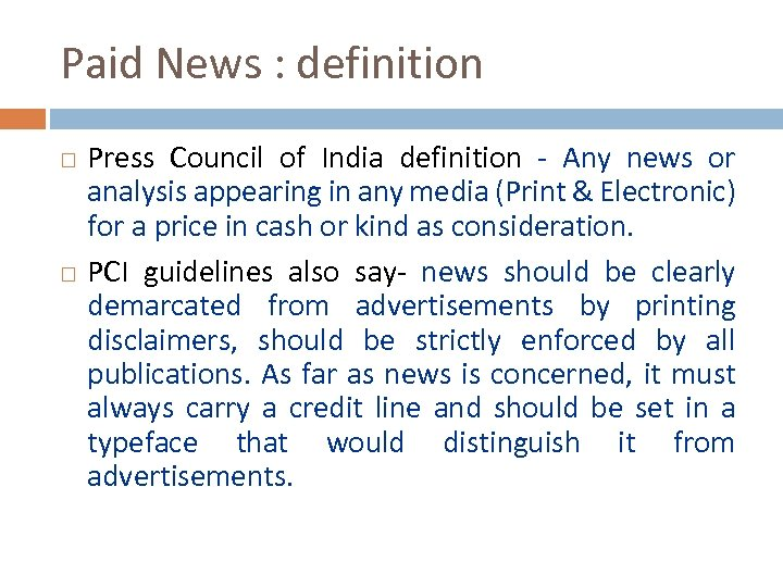 Paid News : definition Press Council of India definition - Any news or analysis