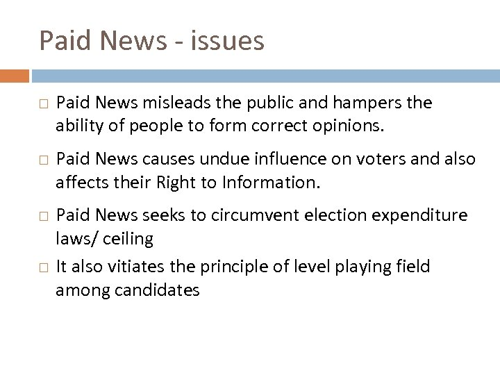 Paid News - issues Paid News misleads the public and hampers the ability of
