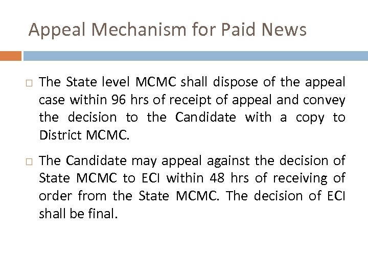 Appeal Mechanism for Paid News The State level MCMC shall dispose of the appeal
