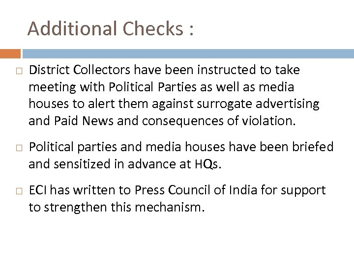 Additional Checks : District Collectors have been instructed to take meeting with Political Parties