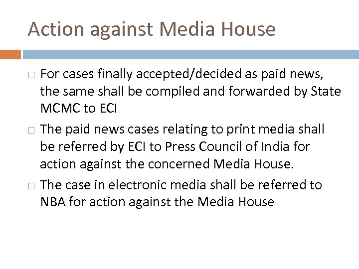 Action against Media House For cases finally accepted/decided as paid news, the same shall