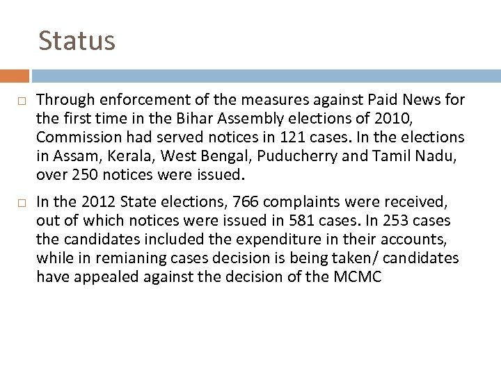 Status Through enforcement of the measures against Paid News for the first time in