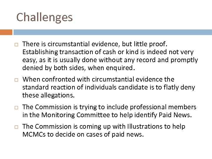 Challenges There is circumstantial evidence, but little proof. Establishing transaction of cash or kind