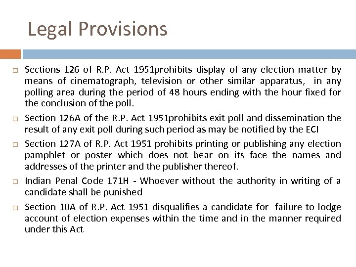 Legal Provisions Sections 126 of R. P. Act 1951 prohibits display of any election