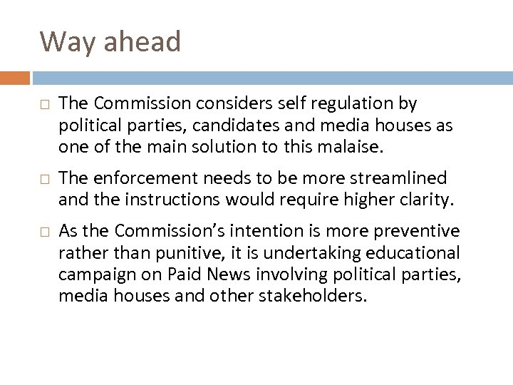 Way ahead The Commission considers self regulation by political parties, candidates and media houses