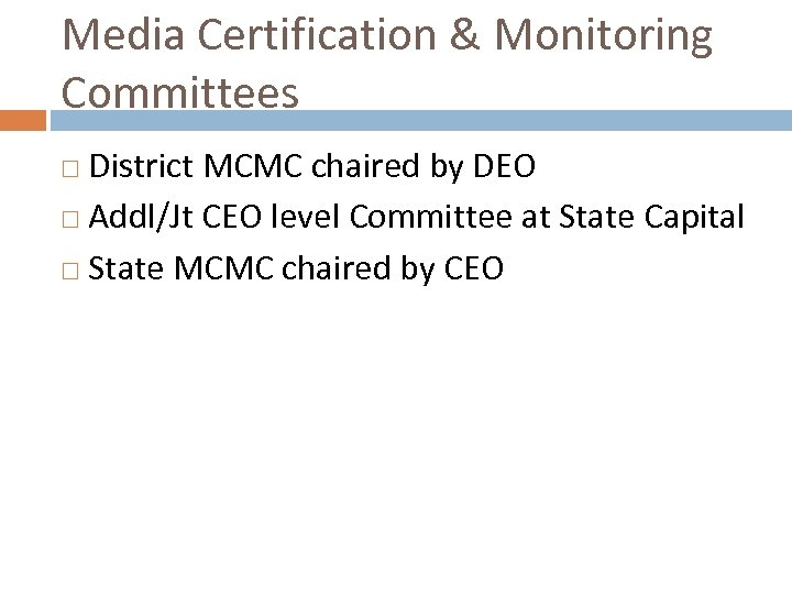 Media Certification & Monitoring Committees District MCMC chaired by DEO Addl/Jt CEO level Committee