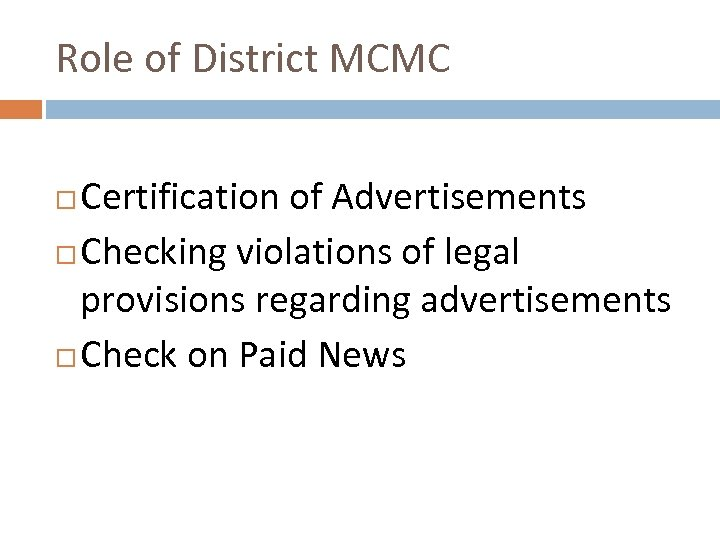 Role of District MCMC Certification of Advertisements Checking violations of legal provisions regarding advertisements
