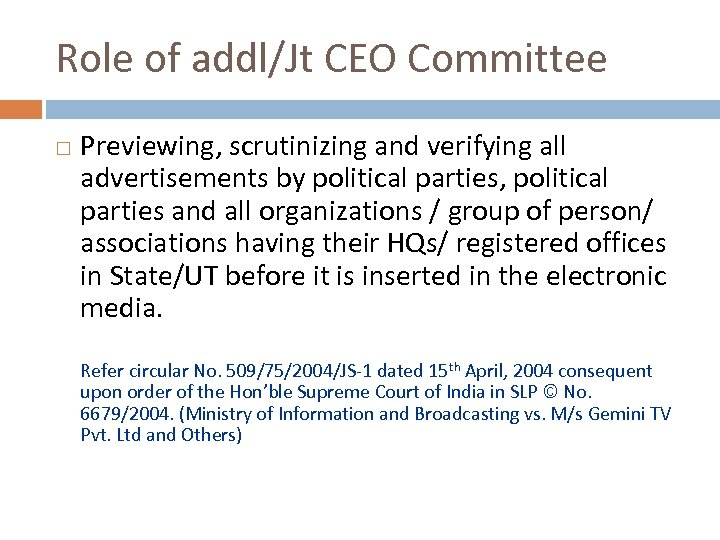 Role of addl/Jt CEO Committee Previewing, scrutinizing and verifying all advertisements by political parties,