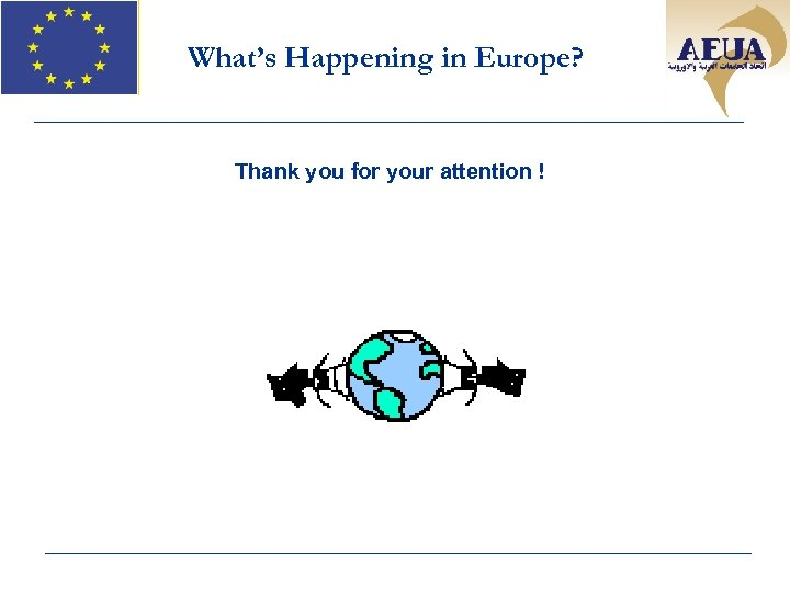 What's Happening in Europe? Thank you for your attention !