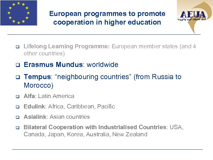 European programmes to promote cooperation in higher education q Lifelong Learning Programme: European member