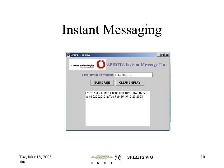 Instant Messaging Tue, Mar 18, 2003 vkg 56 SPIRITS WG 10