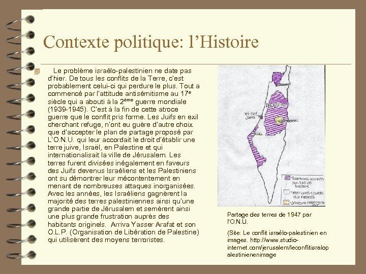 Contexte politique: l'Histoire 4 Le problème israélo-palestinien ne date pas d'hier. De tous les