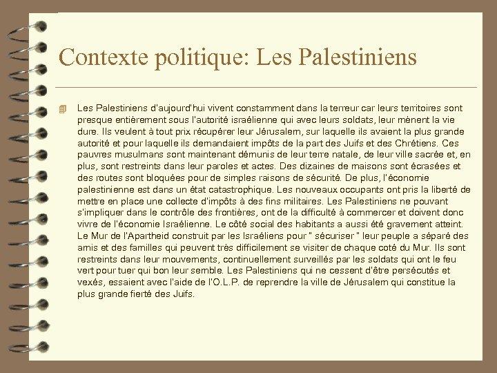 Contexte politique: Les Palestiniens 4 Les Palestiniens d'aujourd'hui vivent constamment dans la terreur car