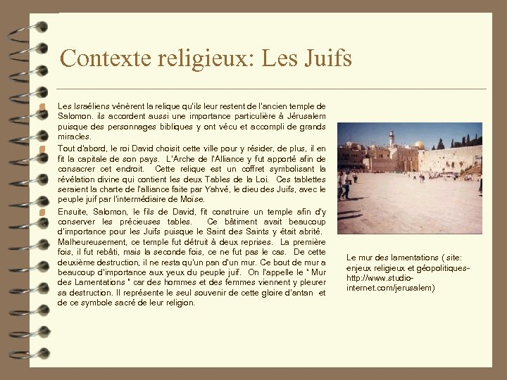 Contexte religieux: Les Juifs 4 4 4 Les Israéliens vénèrent la relique qu'ils leur