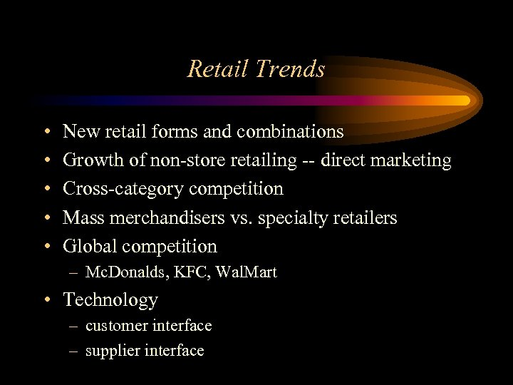 Retail Trends • • • New retail forms and combinations Growth of non-store retailing