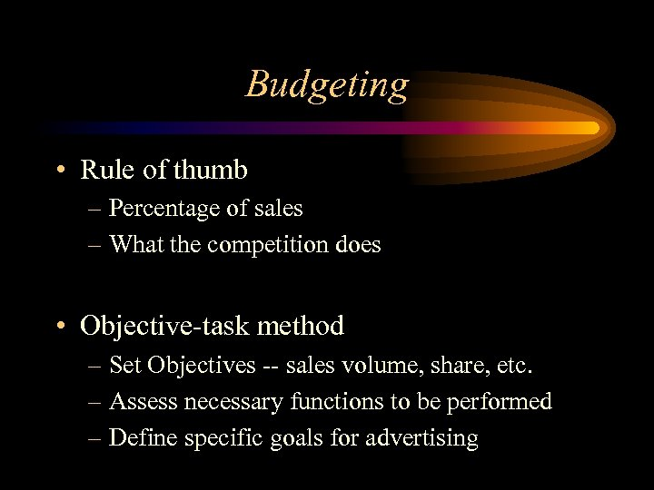 Budgeting • Rule of thumb – Percentage of sales – What the competition does
