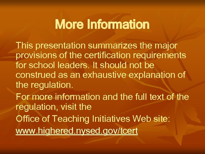 More Information This presentation summarizes the major provisions of the certification requirements for school