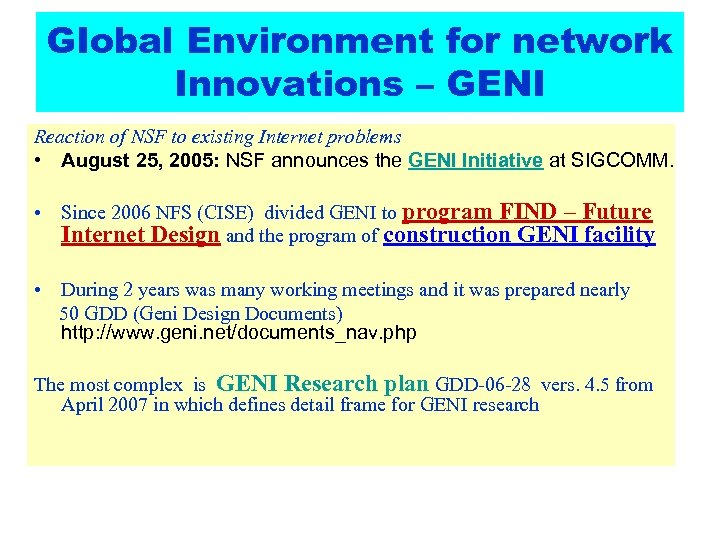 GIobal Environment for network Innovations – GENI Reaction of NSF to existing Internet problems