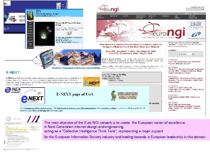 The main objective of the Euro NGI network is to create the European center