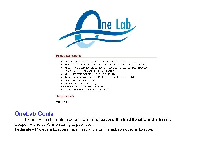 One. Lab Goals Extend Planet. Lab into new environments, beyond the traditional wired internet.