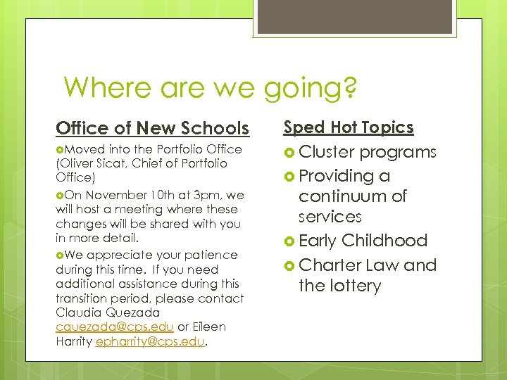 Where are we going? Office of New Schools Moved into the Portfolio Office (Oliver