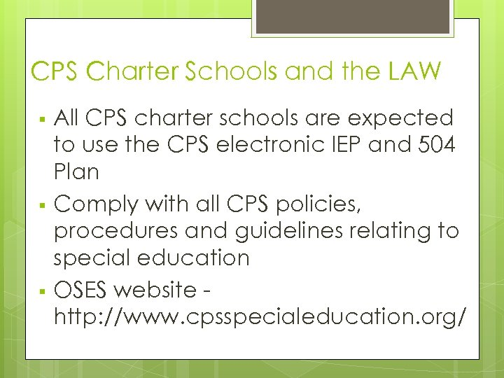 CPS Charter Schools and the LAW § § § All CPS charter schools are