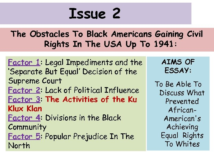 Issue 2 The Obstacles To Black Americans Gaining Civil Rights In The USA Up