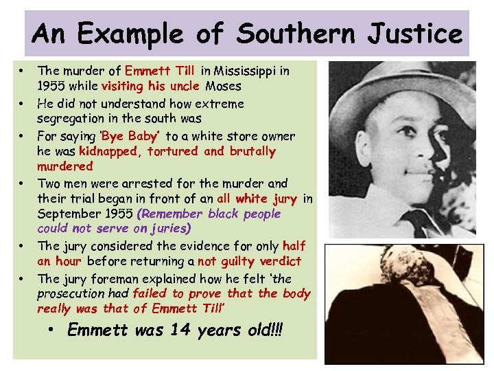 An Example of Southern Justice • • • The murder of Emmett Till in
