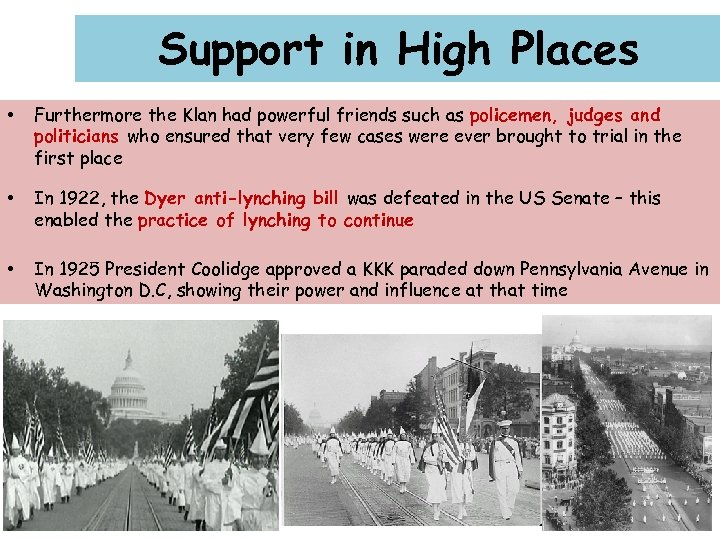 Support in High Places • Furthermore the Klan had powerful friends such as policemen,