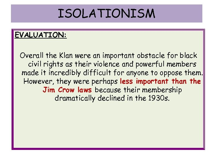 ISOLATIONISM EVALUATION: Overall the Klan were an important obstacle for black civil rights as