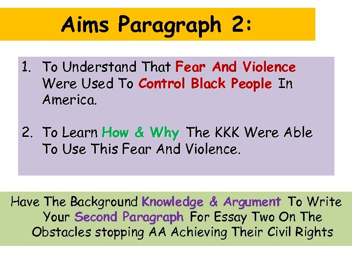 Aims Paragraph 2: 1. To Understand That Fear And Violence Were Used To Control