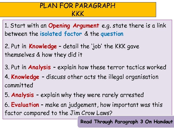 PLAN FOR PARAGRAPH KKK 1. Start with an Opening Argument e. g. state there